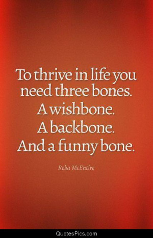 To thrive in life – Reba McEntire