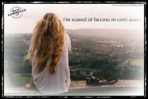 afraid of getting hurt again.
