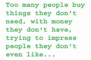 ... They Don't Have, Trying To Impress People They Don't Even Like