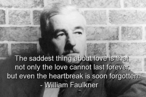 William faulkner, quotes, sayings, brainy, love