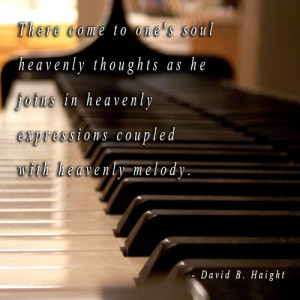 piano with a quote from David B. Haight about the power of music.