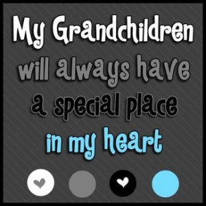grandparents grandchildren granddaughters grandsons grandma quotes