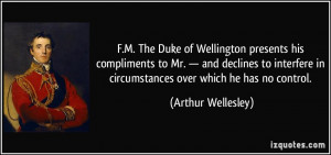 The Duke of Wellington presents his compliments to Mr. — and ...