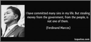 have committed many sins in my life. But stealing money from the ...