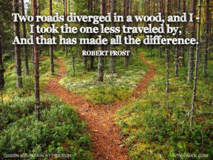 ... Inspirational Quotes, Forks In The Roads Quotes, Favorite Quotes