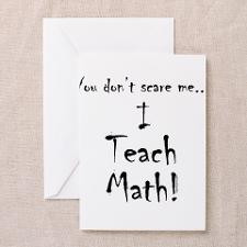 You don't scare me...Math Greeting Card for