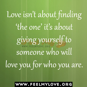 Love isn't about finding 'the one' it's about giving yourself ...