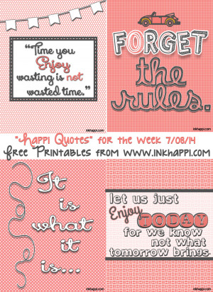 ... printable quotes from inkhappi about happiness and how to enjoy life