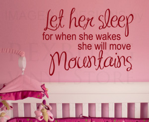 ... -Decal-Quote-Vinyl-Art-Let-Her-Sleep-She-Will-Move-Mountains-B02