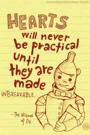 ... will never be practical until they are made unbreakable-Frank L. Baum