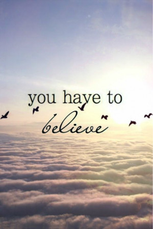 you have to believe # quotes