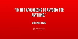 Not Apologizing Quotes