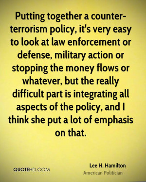 Putting together a counter- terrorism policy, it's very easy to look ...