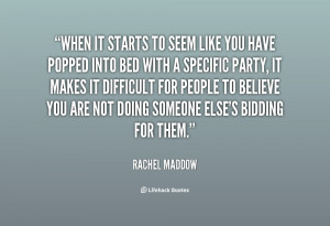 quote-Rachel-Maddow-when-it-starts-to-seem-like-you-96306.png