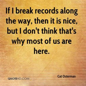 Cat Osterman - If I break records along the way, then it is nice, but ...