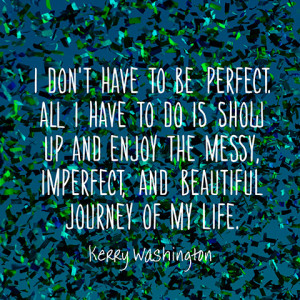 quotes-perfect-messy-journey-kerry-washington-480x480.jpg