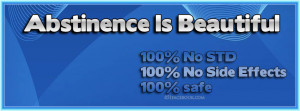 Abstinence Is Beautiful
