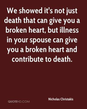 ... heart, but illness in your spouse can give you a broken heart and