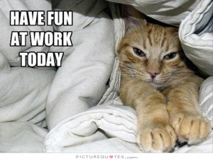 Work Quotes Fun Quotes Funny Work Quotes
