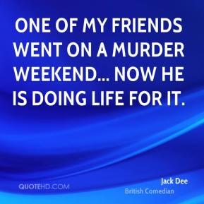 Jack Dee - One of my friends went on a murder weekend... now he is ...