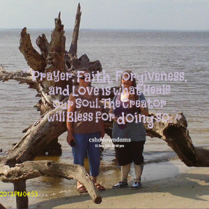 Quotes Picture: prayer, faith, forgiveness, and love is what heals our ...
