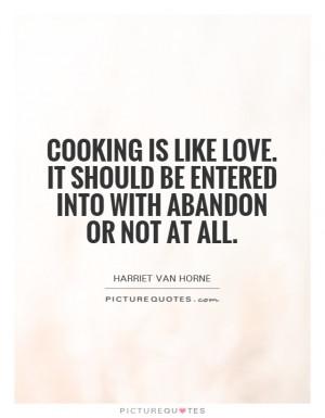 Love Quotes Cooking Quotes Harriet Van Horne Quotes