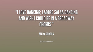 quote-Mary-Gordon-i-love-dancing-i-adore-salsa-dancing-181316_1.png