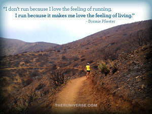 because I love the feeling of running, I run because it makes me love ...