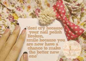 Nail Quotes Sayings I just realized that nails are