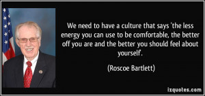 ... to be comfortable, the better off you are and the better you should