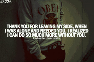 Thank You For Leaving My Side,When I was Alone and Needed You ~ Break ...