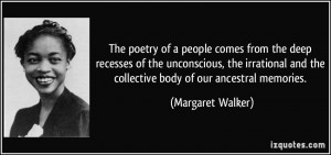 The poetry of a people comes from the deep recesses of the unconscious ...