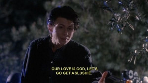 Heathers- Christian Slater. Best quote in the movie!! Lol