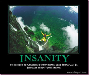 Insanity is doing the same thing over and over and expecting different ...