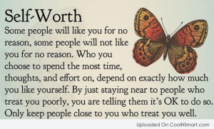 Self Esteem Quote: Self-Worth Some people will like you for...