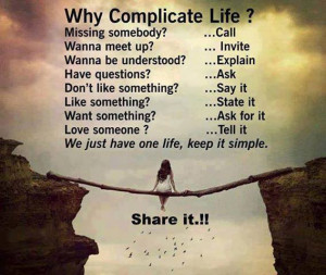 post We just have one life, keep it simple appeared first on Quotes ...