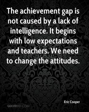 The achievement gap is not caused by a lack of intelligence. It begins ...