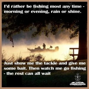 rather be fishing...