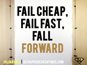 Fail cheap, fail fast, fall forward