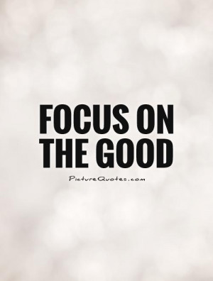 Focus On the Positive Quotes
