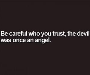 Careful who you trust