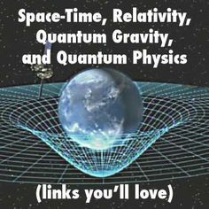 Quantum Gravity, Einstein Relatable, Dark Matter, Quantum Physics ...