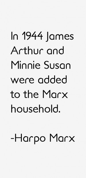 ... James Arthur and Minnie Susan were added to the Marx household