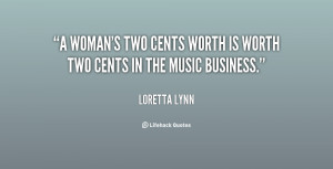 quote-Loretta-Lynn-a-womans-two-cents-worth-is-worth-5398.png