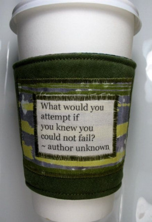 Coffee Cup Cozy Inspirational / Thought Provoking by CreamNoSugar, $9 ...
