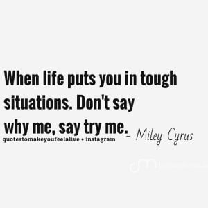 Try me  @mileycyrus #mileycyrus #quotes #celebrityquotes # ...