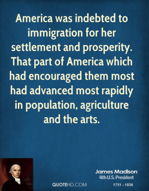 America was indebted to immigration for her settlement and prosperity ...