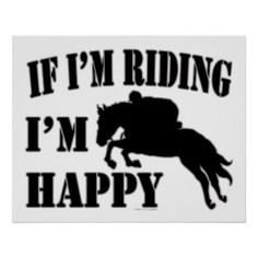 im happy without you quotes Riding Quotes | horseba...
