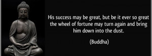 Motivational Buddhist Quote - His Success May Be Great.