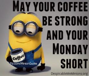 ... monday short # wish # mondaymotivation # short # minions # strong